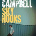 Neil Campbell: Sky Hooks