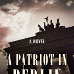Piers Paul Read: A Patriot in Berlin